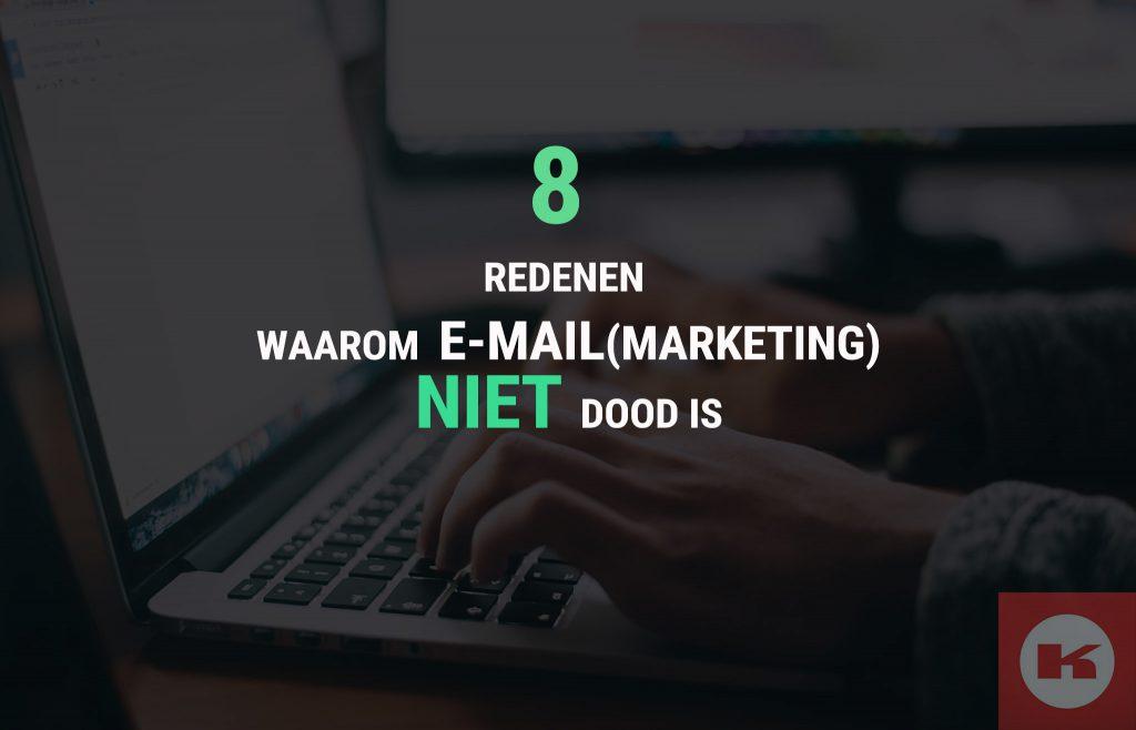 8 redenen waarom email niet dood is