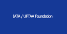 IATA / UFTAA Foundation