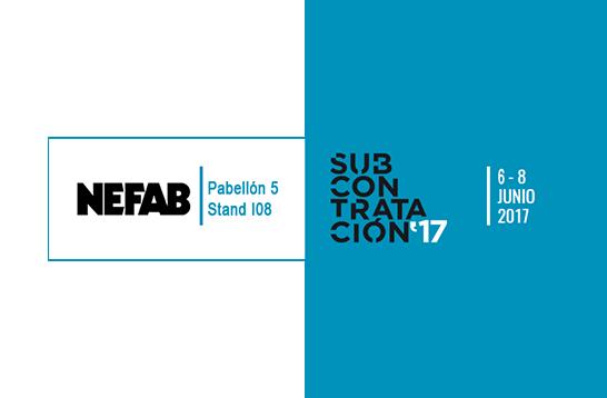 NEFAB PARTICIPARÁ EN LA FERIA DE SUBCONTRATACIÓN DE BILBAO DONDE PRESENTARÁ NUEVOS SERVICIOS