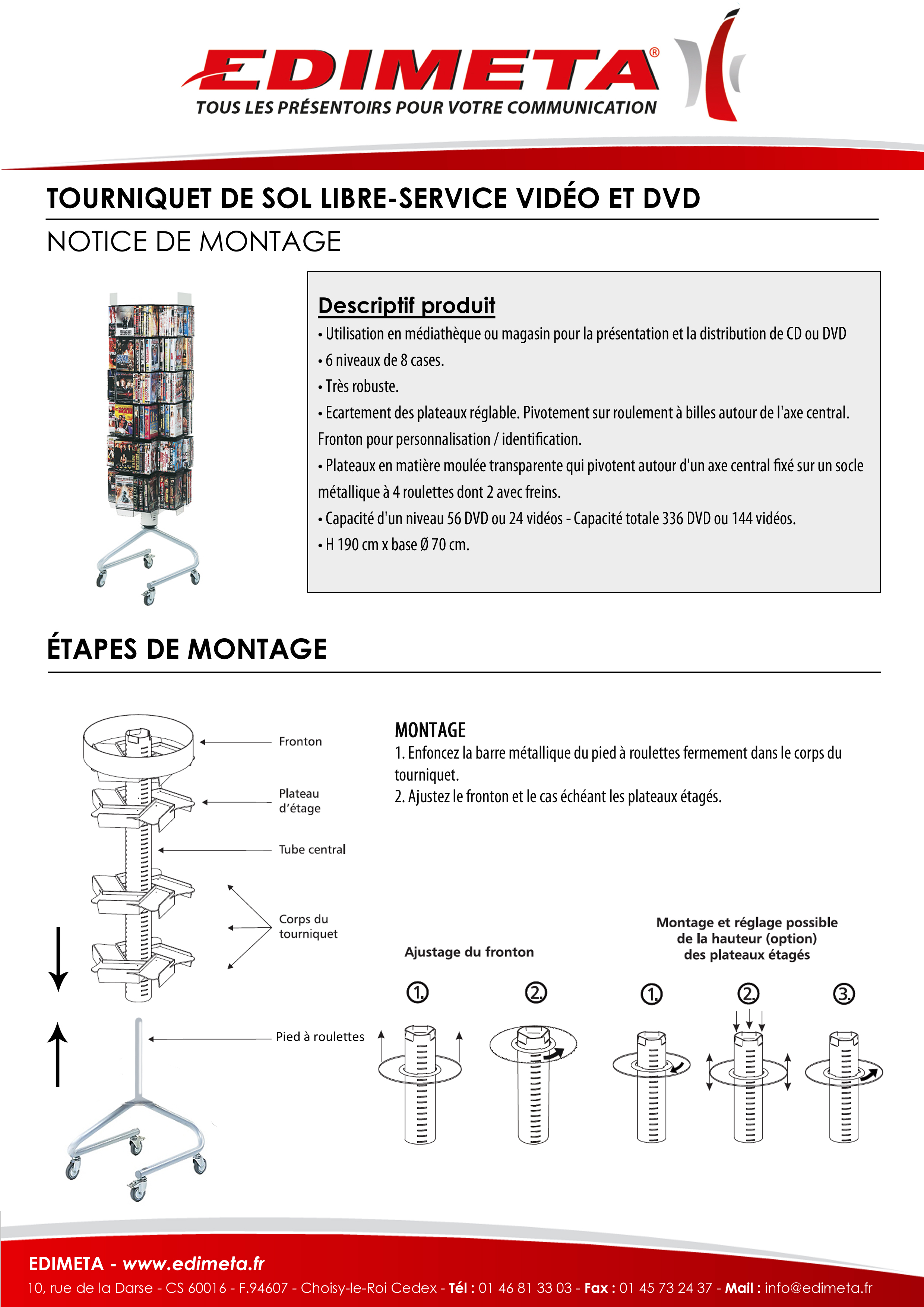 NOTICE DE MONTAGE : TOURNIQUET DE SOL LIBRE-SERVICE VIDÉO ET DVD