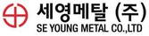 SE YOUNG METAL CO., LTD.