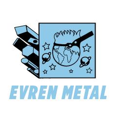 Evren Metal Sanayi ve Ticaret A.Ş.